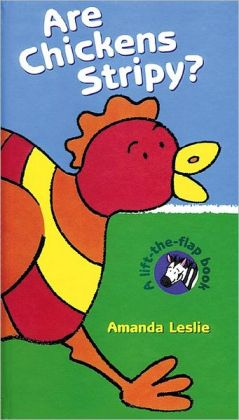 Are Chickens Stripy?: A Lift-the-Flape Books