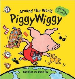 Around the World PiggyWiggy: A Pull-the-Page Book
