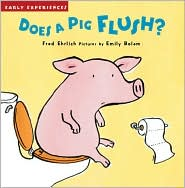 Does a Pig Flush? (Early Experiences Series)