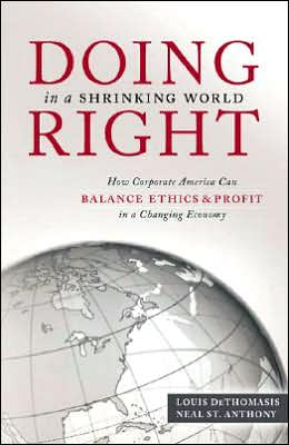Doing Right in Shrinking World: How Corporate America can Balance Ethics & Profit in a Changing Economy