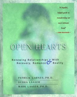 Open Hearts: Renewing Relationships with Recovery, Romance and Reality