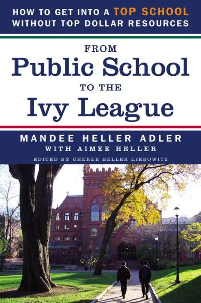 From Public School to the Ivy League: How to get into a top school without top dollar resources