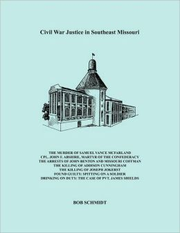 Civil War Justice In Southeast Missouri