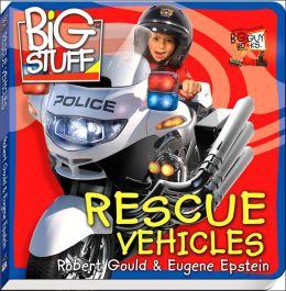Rescue Vehicles: Big Stuff