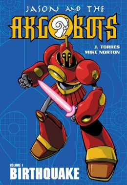 Jason and the Argobots, Volume 1: Birthquake