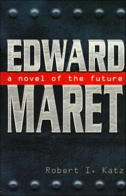 Edward Maret;A Novel of the Future