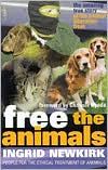 Free the Animals : The Amazing True Story of the Animal Liberation Front