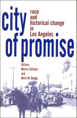 City of Promise: Race and Historical Change in Los Angeles