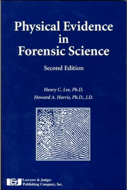 Physical Evidence in Forensic Science