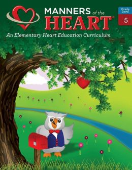 Manners of the Heart Grade 5: An Elementary Character Education Curriculum