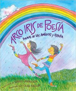 Arco iris de poesía: Poemas de las Américas y España