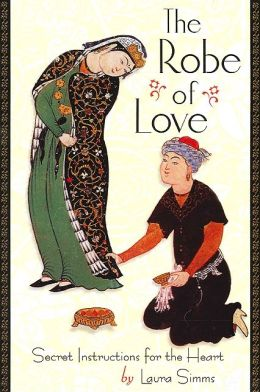 The Robe of Love: Secret Instructions for the Heart