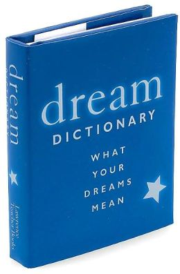 Dream Dictionary: What Your Dreams Mean