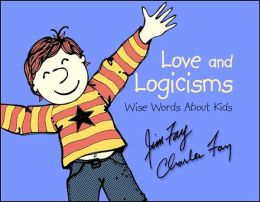 Love and Logicisms: Wise Words About Kids