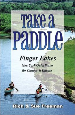 Take a Paddle: Finger Lakes New York Quiet Water for Canoes and Kayaks