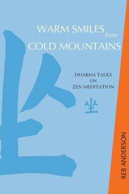 Warm Smiles from Cold Mountains: Dharma Talks on Zen Meditation