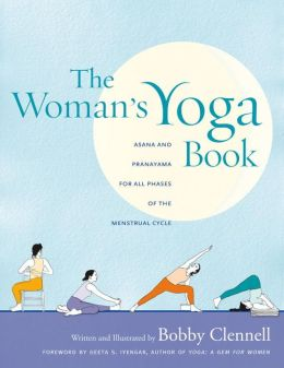 Woman's Yoga Book: Asana and Pranayama for All Phases of the Menstrual Cycle