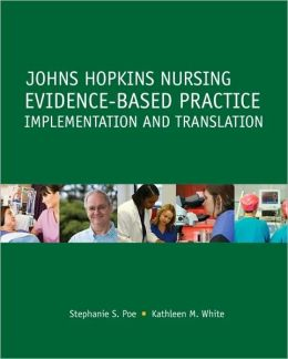 Johns Hopkins Nursing Evidence-Based Practice: Implementation and Translation