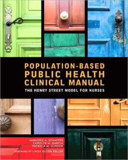 Population-Based Public Health Clinical Manual: The Henry Street Model For Nurses