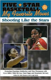 Five-Star Basketball Presents My Favorite Moves: Shooting Like the Stars