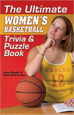The Ultimate Women's Basketball Trivia and Puzzle Book