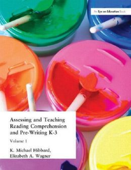 Assessing and Teaching Reading Comprehension and Pre-Writing, K-3