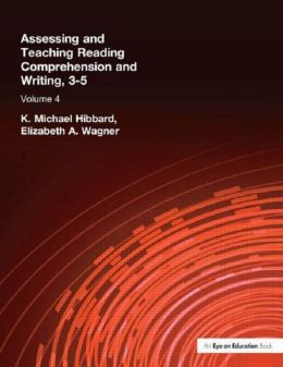 Assessing and Teaching Reading Comprehension and Writing, 3-5