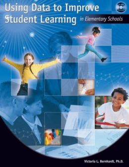 USING DATA to IMPROVE STUDENT LEARNING: Elementary School