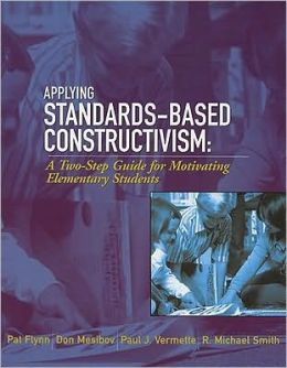Applying standards-based constructivism: Elementary: A Two-Step Guide for Motivating Elementary Students