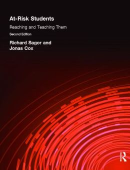 At RISK STUDENTS: Reaching and Teaching Them: Reaching and Teaching Them