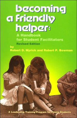 Becoming a Friendly Helper: A Handbook for Student Facilitators