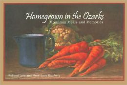 Homegrown in the Ozarks: Mountain Meals and Memories