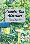 Sunrise Inn Missouri: A Collection of Signature Dishes from Missouri's Finest