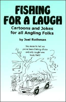 Fishing for a Laugh: Cartoons and Jokes for All Angling Folks