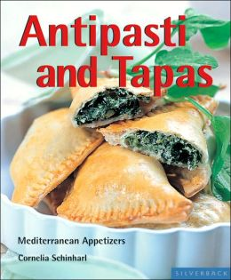 Antipasti and Tapas: Small Plates, Trendy and Classic (Quick and Easy Series)
