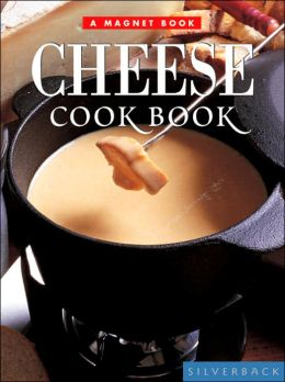 Cheese (Magnet Cookbook Series)