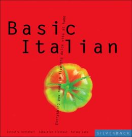 Basic Italian: All You Need for la Dolce Vita at Home