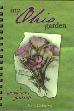 My Ohio Garden: A Gardener's Journal