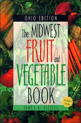 The Midwest Fruit and Vegetable Book: Ohio (Midwest Fruit and Vegetables Series)