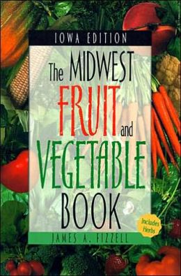 Midwest Fruit and Vegetable Book: Iowa (Midwest Fruit and Vegetables Series)