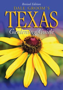 Dale Groom's Texas Gardener's Guide