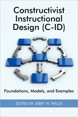 Constructivist Instructional Design (C-Id) Foundations, Models, And Examples (Pb)