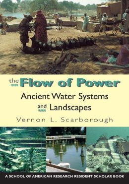 The Flow of Power: Ancient Water Systems and Landscapes