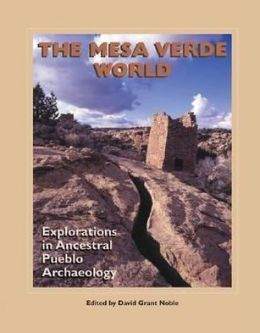 The Mesa Verde World: Explorations in Ancestral Pueblo Archaeology