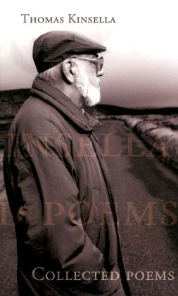 Thomas Kinsella: Collected Poems, 1956-2001