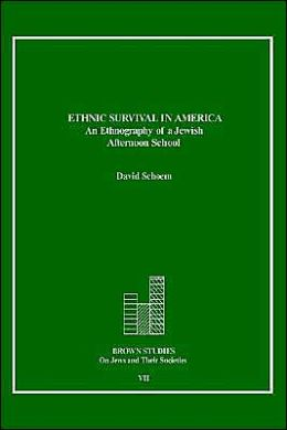 Ethnic Survival in America: An Ethnography of a Jewish Afternoon School