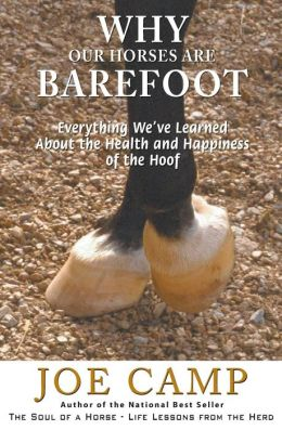 Why Our Horses Are Barefoot - an eBook Nugget from the Soul of a Horse: Everything We've Learned about the Health and Happiness of the Hoof