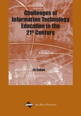 Challenges of Information Technology Education in the 21st Century