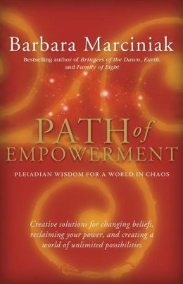 Path of Empowerment: Pleiadian Wisdom for a World in Chaos