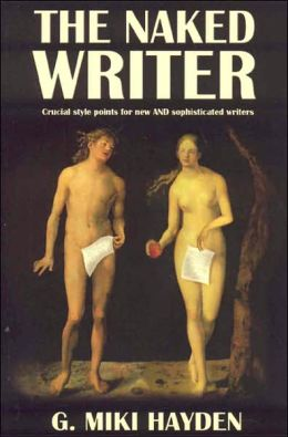 Naked Writer: Crucial Style Points for New and Sophisticated Writers